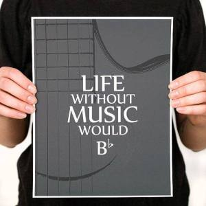 life without music woud Bb